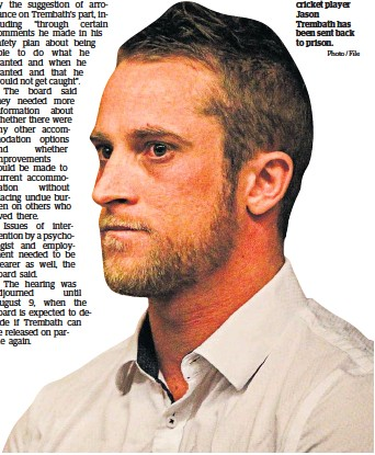 ?? Photo / File ?? Serial groper and former top cricket player Jason Trembath has been sent back to prison.