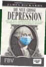 ??  ?? »Die neue große Depression« von James Rickards 256 Seiten 24,99€ ISBN: 978-3-95972-420-3 Finanzbuch Verlag