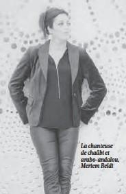 ??  ?? La chanteuse de chaâbi et arabo-andalou, Meriem Beldi