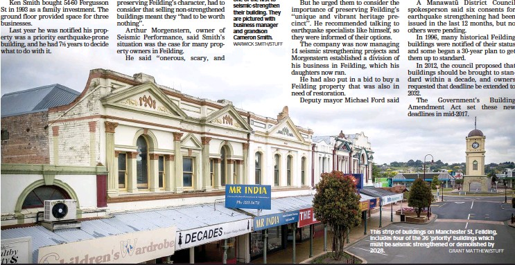 ?? WARWICK SMITH/STUFF GRANT MATTHEW/STUFF ?? This strip of buildings on Manchester St, Feilding, includes four of the 36 'priority' buildings which must be seismic strengthened or demolished by 2028.