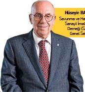 ??  ?? Hüseyin BAYSAK Savunma ve Havacťlťk Sanayii İmalatçťlar Derneği (SASAD) Genel Sekreteri