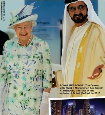 ??  ?? ROYAL RESPONSE: The Queen with Sheikh Mohammed bin Rashid Al Maktoum, the ruler of the emirate of Dubai (below), in 2010