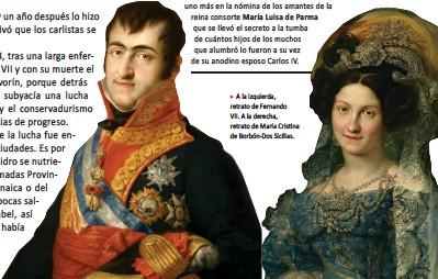 ??  ?? A la izquierda, retrato de Fernando VII. A la derecha, retrato de María Cristina de Borbón-Dos Sicilias.