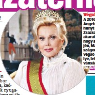 ?? Fotó: Getty Images ?? Végakarat A 2016-ban Los Angelesben elhunyt Gábor Zsazsa végakarata az volt, hogy szülőföldjén, Magyarországon legyen a végső nyughelye, teljesül a kívánsága