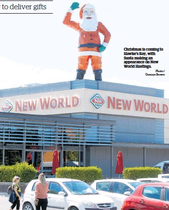 ?? Photo / Duncan Brown ?? Christmas is coming to Hawke's Bay, with Santa making an appearance on New World Hastings.