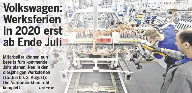 Pressreader Wolfsburger Allgemeine 2019 06 13 Volkswagen Werksferien In 2020 Erst Ab Ende Juli