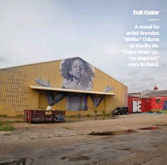 """??  ?? Full Color A mural by artist Brandan """"BMike"""" Odums at Studio Be. """"Every time I go, I'm inspired,"""" says Richard."""