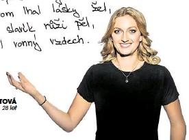 ??  ?? PETRA KVITOVÁ tenistka, 28 let