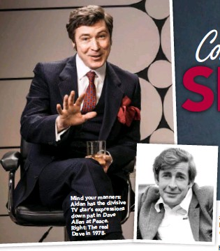 ??  ?? Mind your manners: Aidan has the divisive TV star's expressions down pat in Dave Allen at Peace.Right: The real Dave in 1978.