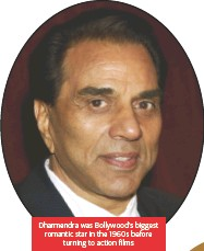??  ?? Dharmendra was Bollywood's biggest romantic star in the 1960s before turning to action films
