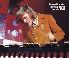 ??  ?? Licks with sticks: Burton pictured here in 1968