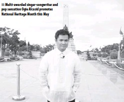 ??  ?? Multi-awarded singer-songwriter and pop sensation Ogie Alcasid promotes National Heritage Month this May