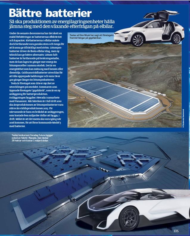 ??  ?? Teslas konkurrent Faraday Future bygger också en fabrik i Nevada. Den täcker 28 hektar och kostar 1 miljard dollar. Teslas vd Elon Musk har sagt att företagets framtid hänger på gigafabriken.