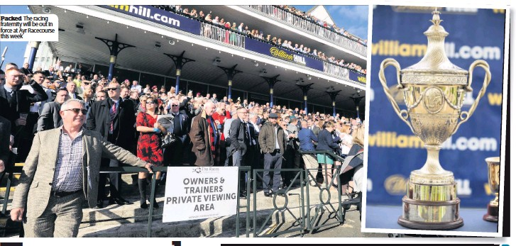 ??  ?? Packed The racing fraternity will be out in force at Ayr Racecourse this week