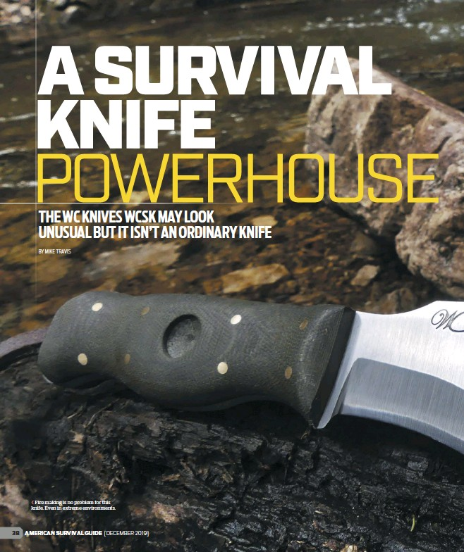 ??  ?? Fire making is no problem for this knife. Even in extreme environments.