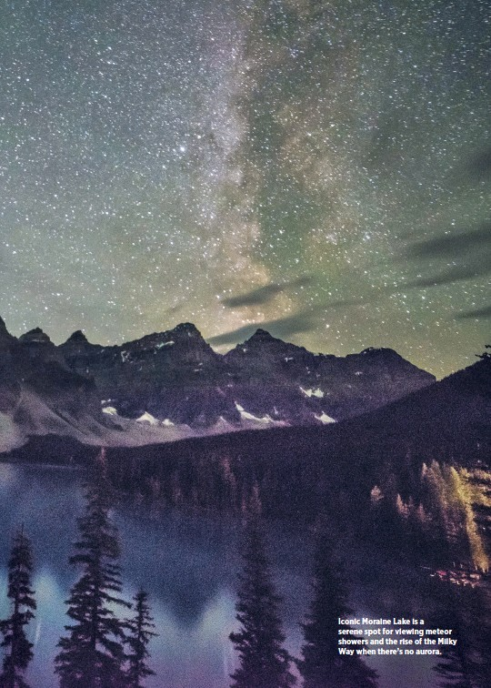 ??  ?? Iconic Moraine Lake is a serene spot for viewing meteor showers and the rise of the Milky Way when there's no aurora.