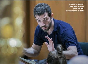 ??  ?? Upbeat in Salford: Omer Meir Wellber joins the BBC Philharmonic in 2019