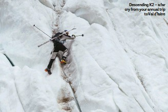 ??  ?? Descending K2 – a far cry from your annual trip to Val d'Isère