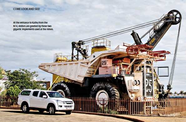 ??  ?? At the entrance to Kathu from the N14, visitors are greeted by these two gigantic implements used at the mines.