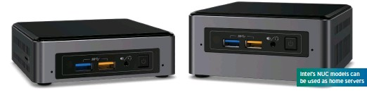 ??  ?? Intel's NUC models can be used as home servers