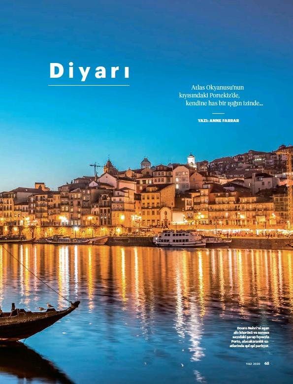 ??  ?? Douro Nehri'ni aşan altı köprüsü ve sonsuz sayıdaki şarap fıçısıyla Porto, alacakaranlık saatlerinde ışıl ışıl parlıyor. YAZ 2020