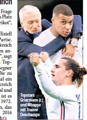 ??  ?? Topstars Griezmann (r.) und Mbappe mit Trainer Deschamps