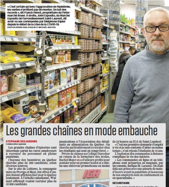 ?? PHOTOS PIERRE-PAUL POULIN ET MICHAËL NGUYEN ?? « C'est certain qu'avec l'aggravation de l'épidémie, les ventes n'arrêtent pas de monter. On bat des records », dit Franck Hénot, propriétaire de l'Intermarché Boyer. À droite, John Esposito, du Marché Esposito de l'arrondissement Saint-Laurent, dit avoir vu ses commandes par téléphone tripler depuis le début de la crise de la COVID-19.