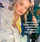 ??  ?? She shared a photo of herself breastfeeding her newborn baby daughter