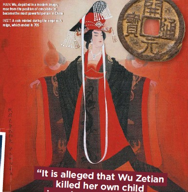 ??  ?? MAIN: Wu, depicted in a modern image, rose from the position of concubine to become the most powerful person in China INSET: A coin minted during the empress's reign, which ended in 705