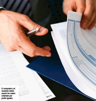 ??  ?? El comprador y el vendedor deben asumir los costos notariales por partes iguales.
