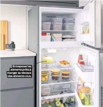??  ?? Entreposer les aliments prêts à manger au-dessus des aliments crus.