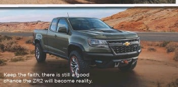??  ?? Keep the faith, there is still a good chance the ZR2 will become reality.