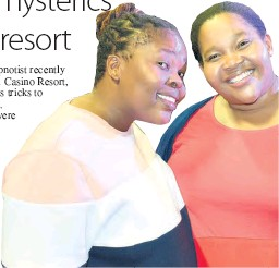 ??  ?? Brenda Mononyane and Fezeka Mayatula said they enjoyed the show. Brenda was one of the people hypnotised by Andre, and Fazeka captured all her friend's antics on video
