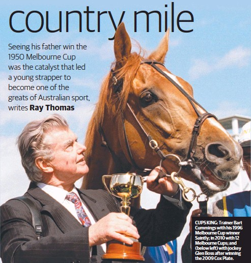 ??  ?? CUPS KING: Trainer Bart Cummings with his 1996 Melbourne Cup winner Saintly; in 2010 with 12 Melbourne Cups; and (below left) with jockey Glen Boss after winning the 2009 Cox Plate.
