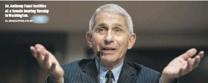 ?? AL DRAGO/POOL VIA AP ?? Dr. An­thony Fauci tes­ti­fies at a Se­nate hear­ing Tues­day in Wash­ing­ton.