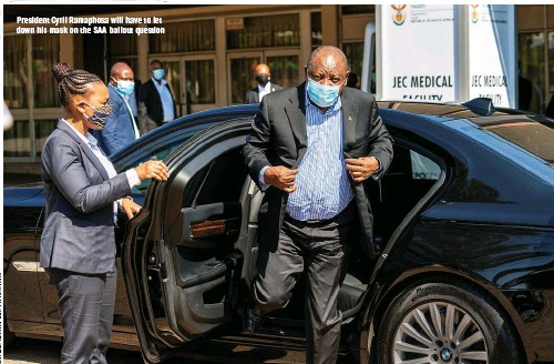 ??  ?? President Cyril Ramaphosa will have to let down his mask on the SAA bailout question