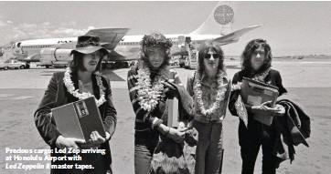 ??  ?? Precious cargo: Led Zep arriving at Honolulu Airport with Led Zeppelin II master tapes.