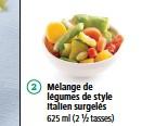 ??  ?? 2 Mélange de légumes de style italien surgelés 625 ml (2 tasses)