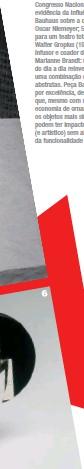 ??  ?? 1) Esta capa de livro antológica (1927) é a publicação mais famosa da escola soviética Vkhutemas obra do russo El Lissitzky, que à época era professor de arquitetura na instituição. Sua fotomontagem de uma mão com um transferidor é uma imagem icônica, que expressa as aspirações construtivistas da escola. 2) Telly. Mädchenporträt (Telly. Retrato de uma Garota), de Walter Peterhans, mostra que o interesse do artista a respeito do papel de luz e sombra sobre as várias superfícies da imagem sobrepõe-se à preocupação com a identidade da fotografada; 3) Edifício Bauhaus na Praça Dizengoff, em Tel Aviv, Israel; 4) O Congresso Nacional (1968), evidência da influência da Bauhaus sobre a obra de Oscar Niemeyer; 5) Desenho para um teatro total, de Walter Gropius (1926); 6) Infusor e coador de chá, de Marianne Brandt: um objeto do dia a dia reinventado com uma combinação de formas abstratas. Peça Bauhaus por excelência, demonstra que, mesmo com uma economia de ornamentos, os objetos mais simples podem ter impacto visual (e artístico) sem abrir mão da funcionalidade