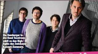 ??  ?? Die Hamburger Indie-Band Tocotronic zählt zu den Highlights des Zwickauer Konzert-Sommers.
