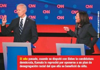 ??  ?? El año pasado, cuando se disputó con Biden la candidatura demócrata, Kamala lo reprochó por oponerse a un plan de desegregación racial del que ella se benefició de niña.
