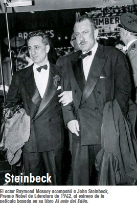 ??  ?? El actor Raymond Massey acompañó a John Steinbeck, Premio Nobel de Literatura de 1962, al estreno de la película basada en su libro Al este del Edén. Steinbeck