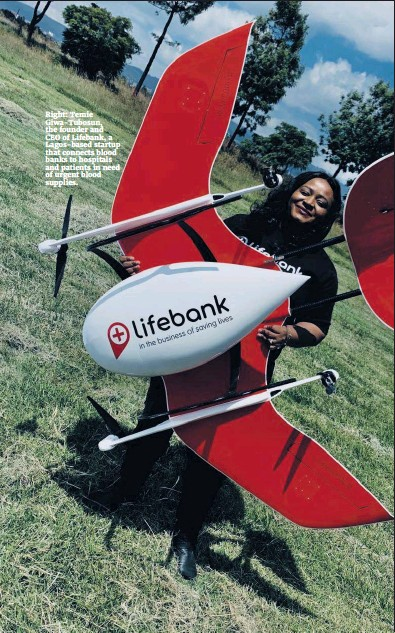 ??  ?? Right: Temie Giwa-Tubosun, the founder and CEO of Lifebank, a Lagos-based startup that connects blood banks to hospitals and patients in need of urgent blood supplies.