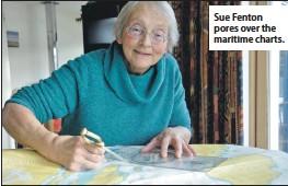 ??  ?? Sue Fenton pores over the maritime charts.