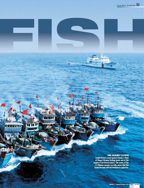 ??  ?? ONE AGAINST ELEVEN South Korea's coast guard chases a fleet of illegal Chinese fishing boats out of the country's territorial waters. The crews of the 11 Chinese vessels are fully aware that the South Koreans will not hesitate to open fire.