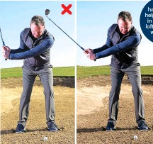 ??  ?? Don't hang back to help the ball up in the air. The loft on the face will do that for you.