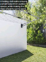 ??  ?? A folding clothesline ensures a small footprint in outdoor spaces, while making the most of warm, sunny spots.