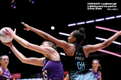 ?? BEN LUMELY ?? DOMINANT: Loughborough Lightning were too good for Surrey Storm