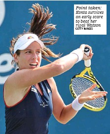 ?? GETTY IMAGES ?? Point taken: Konta survives an early scare to beat her rival Watson