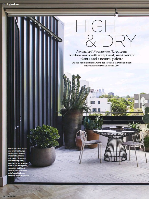 """??  ?? Classic terracotta pots and a refined lounge setting complement modern touches in this space. """"There are also contemporary punches of personality, such as the dining table, succulent and cactus choices, and oversized pots,"""" says landscape designer Adam..."""